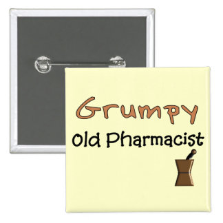 Grumpy Old Pharmacist T-Shirts and Gifts Buttons