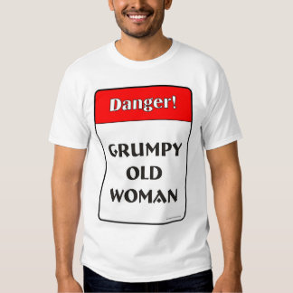 Grumpy Old Woman T Shirt