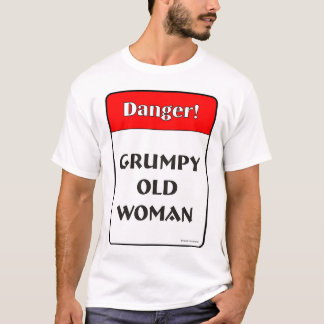 Grumpy Old Woman T-Shirt