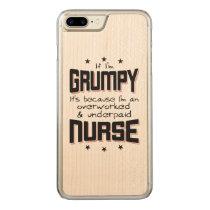 GRUMPY overworked underpaid NURSE (blk) Carved iPhone 8 Plus/7 Plus Case