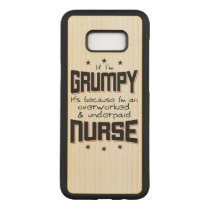 GRUMPY overworked underpaid NURSE (blk) Carved Samsung Galaxy S8  Case