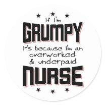 GRUMPY overworked underpaid NURSE (blk) Classic Round Sticker