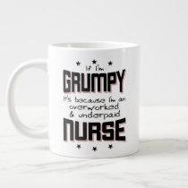 GRUMPY overworked underpaid NURSE (blk) Giant Coffee Mug