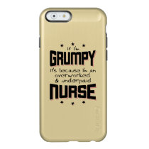 GRUMPY overworked underpaid NURSE (blk) Incipio Feather Shine iPhone 6 Case