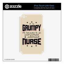 GRUMPY overworked underpaid NURSE (blk) iPod Touch 4G Skin