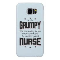 GRUMPY overworked underpaid NURSE (blk) Samsung Galaxy S6 Case