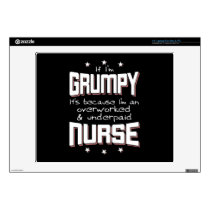 "GRUMPY overworked underpaid NURSE (wht) Decal For 14"" Laptop"