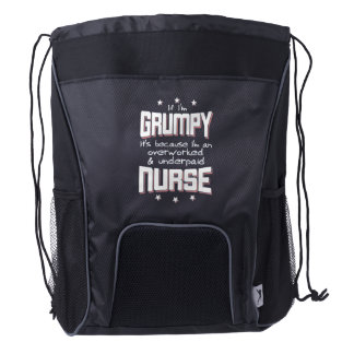 GRUMPY overworked underpaid NURSE (wht) Drawstring Backpack