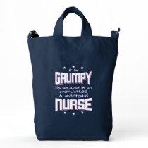 GRUMPY overworked underpaid NURSE (wht) Duck Bag