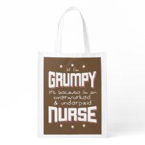 GRUMPY overworked underpaid NURSE (wht) Grocery Bag