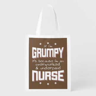GRUMPY overworked underpaid NURSE (wht) Grocery Bag