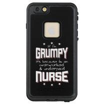 GRUMPY overworked underpaid NURSE (wht) LifeProof FRĒ iPhone 6/6s Plus Case