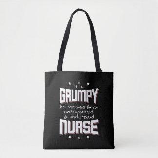 GRUMPY overworked underpaid NURSE (wht) Tote Bag