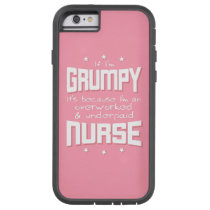 GRUMPY overworked underpaid NURSE (wht) Tough Xtreme iPhone 6 Case