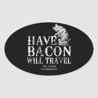 Grunge Have Bacon Will Travel Oval Sticker