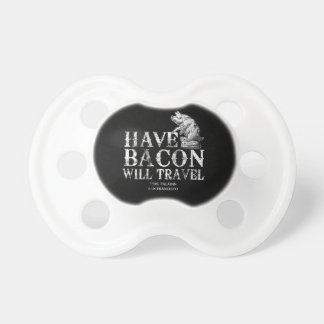 Grunge Have Bacon Will Travel Pacifier