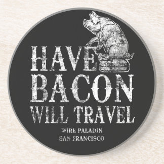 Grunge Have Bacon Will Travel Sandstone Coaster