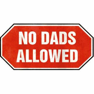 Grunge 'No Dads Allowed' sign Cutout