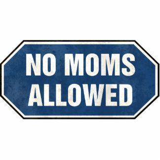 Grunge 'No Moms Allowed' sign Statuette
