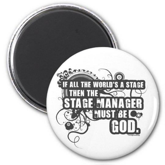 Grunge Stage Manager God Magnet