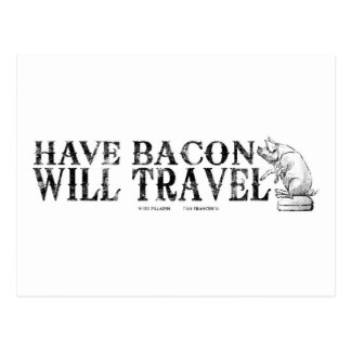 Grunge Style Have Bacon Will Travel Postcard