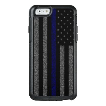 Grunge Thin Blue Line Flag Otterbox Iphone 6/6s Case by ThinBlueLineDesign at Zazzle