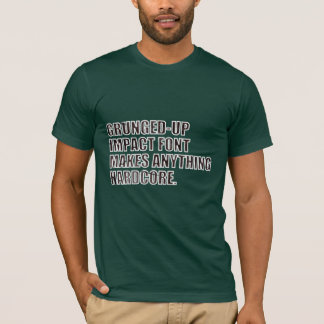 Grunged-Up Impact Font - white outline lettering T-Shirt