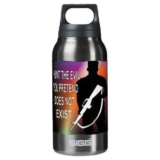 Grunt I Hunt The Evil You Pretend Does Not Exist Insulated Water Bottle