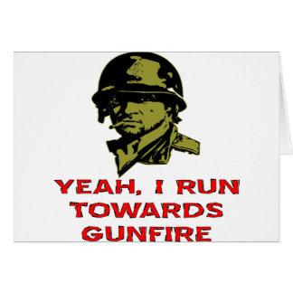 Grunt I Run Towards Gunfire Greeting Card