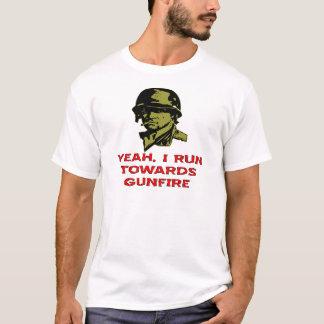 Grunt I Run Towards Gunfire T-Shirt