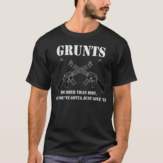 grunts dumder than dirts T-Shirt
