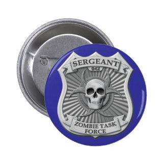 Grupo de trabajo del zombi - sargento Badge Pins