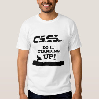 GS'ers do it standing up! T-Shirt