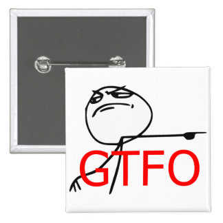 GTFO Get Out Guy Rage Face Comic Meme 2 Inch Square Button