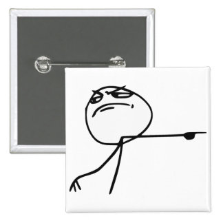 GTFO Get Out Guy Rage Face Comic Meme Buttons
