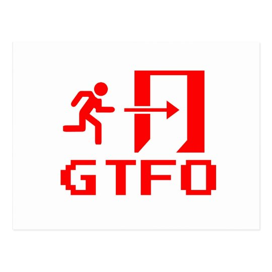 GTFO - Get the Fuck Out Postcard