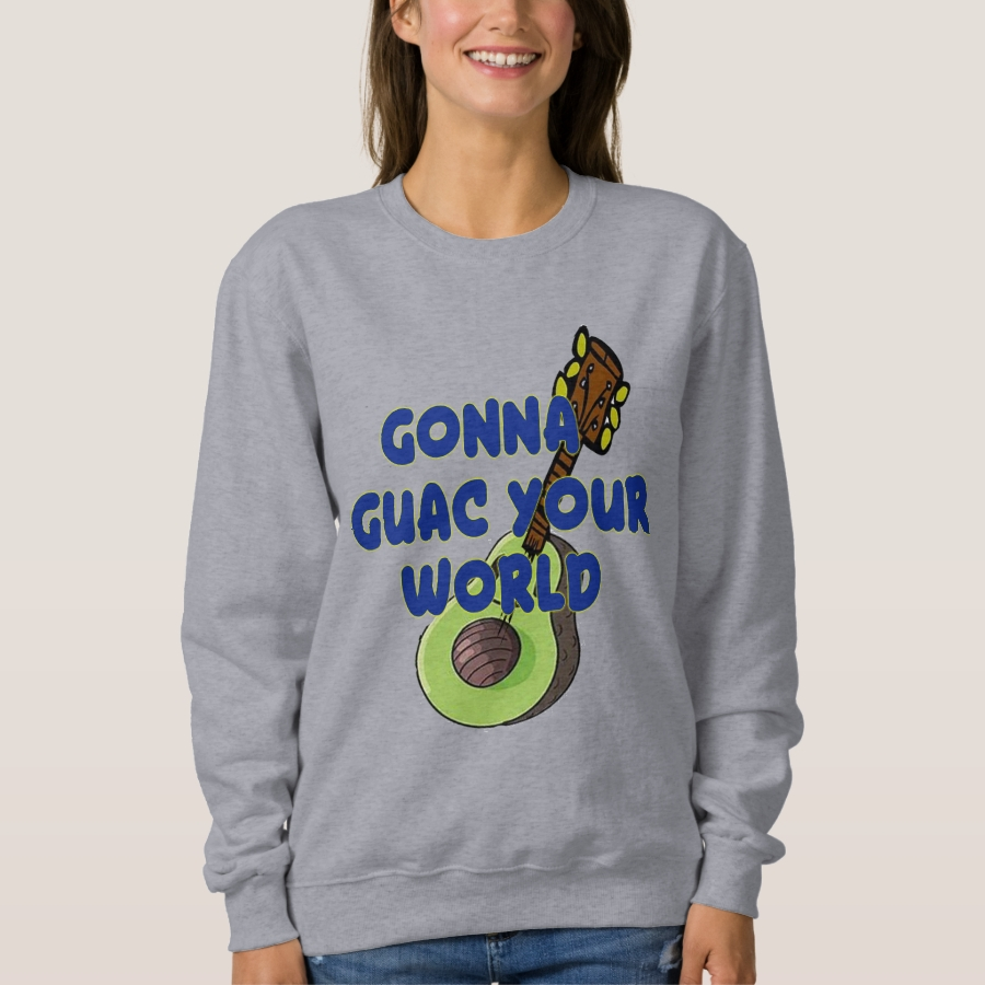 guacamole guac your world avocado design funny sweatshirt - Creative Long-Sleeve Fashion Shirt Designs