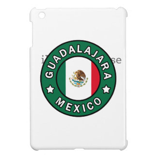 Guadalajara Mexico Case For The iPad Mini