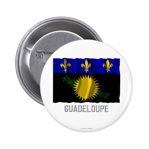 Guadeloupe waving flag with name 2 inch round button