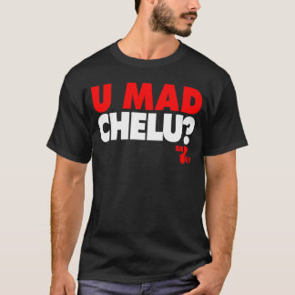 GUAM RUN 671 U Mad Chelu ? T-Shirt