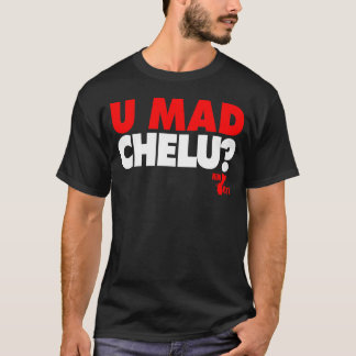 GUAM RUN 671 U Mad Chelu ? T T-Shirt