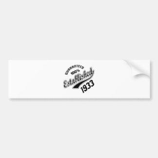 Guaranteed 100% Established 1933 Bumper Sticker