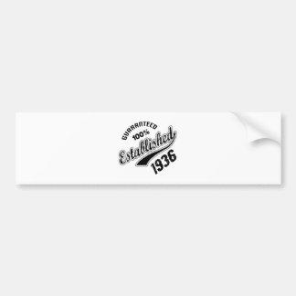 Guaranteed 100% Established 1936 Bumper Sticker