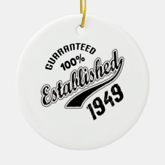 Guaranteed 100% Established 1949 Ceramic Ornament