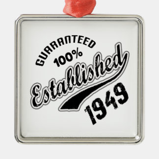 Guaranteed 100% Established 1949 Metal Ornament