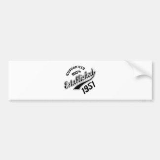 Guaranteed 100% Established 1951 Bumper Sticker