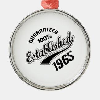 Guaranteed 100% Established 1965 Metal Ornament