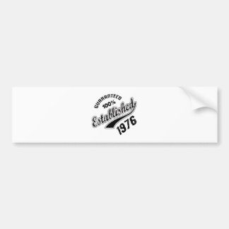Guaranteed 100% Established 1976 Bumper Sticker