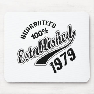 Guaranteed 100% Established 1979 Mouse Pad