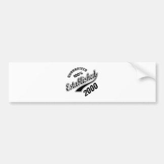 Guaranteed 100% Established 2000 Bumper Sticker
